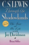 C.S. Lewis Through the Shadowlands - Brian Sibley, C.S. Lewis