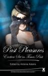 Past Pleasures: Erotica Set in Times Past - Antonia Adams
