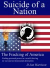 Suicide of a Nation-The Fracking of America (Ayame) - D Jon Harrison