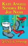 Santa, Honey (Includes: Richmond Rogues, #4.5) - Kate Angell, Sandra Hill, Joy Nash
