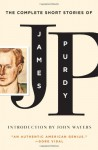 The Complete Short Stories of James Purdy - James Purdy, John Waters
