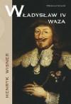 Władysław IV Waza - Henryk Wisner