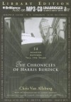 The Chronicles of Harris Burdick: 14 Amazing Authors Tell the Tales - Chris Van Allsburg, Lemony Snicket