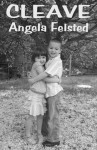 Cleave - Angela Felsted