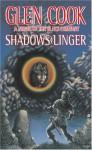 Shadows Linger - Glen Cook