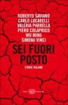 Sei fuori posto: Storie italiane - Roberto Saviano, Carlo Lucarelli, Simona Parrella, Piero Colaprico, Wu Ming, Simona Vinci