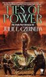 Ties of Power (Trade Pact Universe) - Julie E. Czerneda
