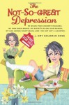 The Not-So-Great Depression: In which the economy crashes, my mom goes broke, my sister's plans are ruined, my dad grows vegetables, and I do not get a hamster - Amy Goldman Koss