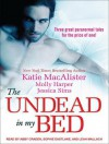 The Undead In My Bed (Includes: Midnight Liaisons #1.5, Dark Ones #10.5, Half Moon Hollow #2.5) - Jessica Sims, Molly Harper, Katie MacAlister, Leah Mallach