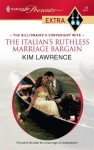 The Italian's Ruthless Marriage Bargain - Kim Lawrence