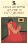 Memorie di un antisemita - Gregor von Rezzori, Mariagrazia Cocconi Poli, Elisabetta Dell'Anna Ciancia, Claudio Magris