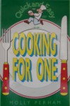 Cooking for One: Quick and Easy - Molly Perham