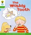 The Wobbly Tooth (Oxford Reading Tree, Stage 2, More Stories B) - Roderick Hunt, Alex Brychta