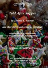 Told After Supper and other stories and poems of Christmas - Jerome K. Jerome, Robert Frost, Walter de la Mare, Alfred Tennyson, Henry Wadsworth Longfellow, Susie Berneis, Robert Bethune
