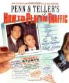 Penn & Teller's How to Play in Traffic - Penn Jillette, Teller