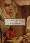 Impossible Stories - Zoran Živković