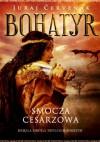 Smocza cesarzowa (Bohatyr, #2) - Juraj Červenák, Ilona Lechowicz