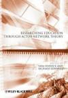 Researching Education Through Actor-Network Theory. Edited by Tara Fenwick, Richard Edwards - Tara J. Fenwick, Richard Edwards