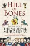 Hill of Bones - The Medieval Murderers, Karen Maitland, Bernard Knight, Philip Gooden, Ian Morson, Susanna Gregory