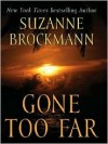 Gone Too Far (Troubleshooters #6) - Suzanne Brockmann