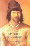Peter, The Revolutionary Tsar - Peter Brock Putnam, Laszlo Kubinyi