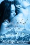 Dark Side of the Mirror - Elaine Meece