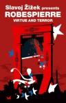 Virtue and Terror - Maximilien de Robespierre, Slavoj Žižek, John Howe, Jean Ducange