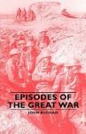 Episodes of the Great War - John Buchan
