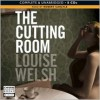 The Cutting Room (MP3 Book) - Louise Welsh, ROBERT CARLYLE