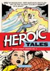 The Bill Everett Archives, Vol. 2: Heroic Tales - Bill Everett, Blake Bell