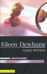 Naked Witness - Eileen Dewhurst