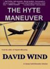 The Hyte Maneuver - David Wind