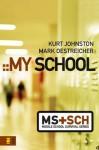 My School (Middle School Survival Series) - Mark Oestreicher, Kurt Johnston