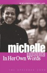 Michelle Obama in Her Own Words - Michelle Obama, Lisa Rogak