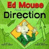 Ed Mouse Finds Out About Direction (Ed Mouse Finds Out About) - Honor Head, Adam Stower