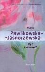 Być kwiatem?... - Maria Pawlikowska-Jasnorzewska