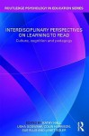 Interdisciplinary Perspectives on Learning to Read: Culture, Cognition and Pedagogy - Kathy Hall, Colin Harrison, Sue Ellis, Usha Goswami, Janet Soler