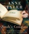 Noah's Compass: A Novel - Anne Tyler, Arthur Morey