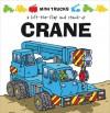 Mini Trucks: Crane: A Lift-the-Flap and Stand-Up - Tango Books, Terry Burton