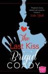 The Last Kiss: HarperImpulse Contemporary Romance Mobile Shorts (The Kiss Collection) - Brigid Coady