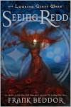 Seeing Redd (Looking Glass Wars Series #2) - Frank Beddor