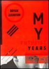 My Futurist Years - Roman Jakobson, Bengt Jangfelt, Stephan Rudy