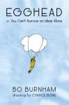 Egghead: Or, You Can't Survive on Ideas Alone - Bo Burnham