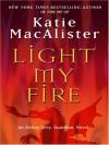 Light My Fire - Katie MacAlister
