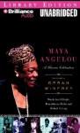 Maya Angelou: A Glorious Celebration - Marcia Ann Gillespie Rosa Johnson Butler and Richard A. Long, Dion Graham