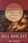 Discover The Real Jesus (Discover God Legacy) - Bill Bright
