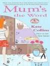 Mum's the Word (A Flower Shop Mystery #1) - Kate Collins