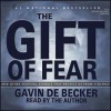The Gift of Fear: Survival Signals That Protect Us from Violence - Gavin de Becker, Tom Stechschulte