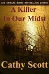 A Killer In Our Midst - Cathy Scott