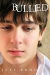 Bullied - Jeff Erno